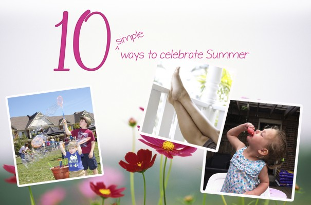 Simple Ways to Celebrate Summer