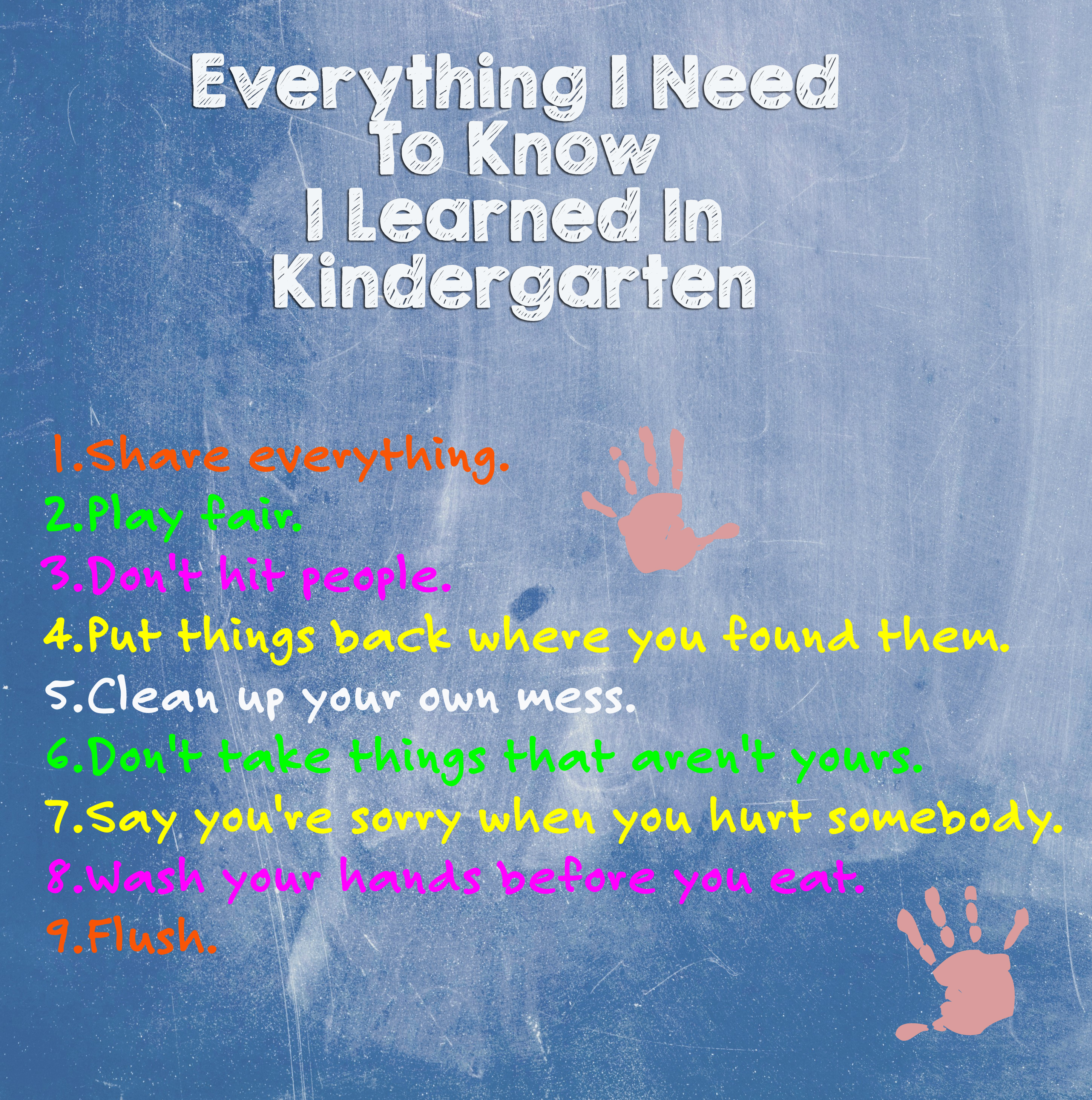 Everything I Need To Know I Learned in Kindergarten